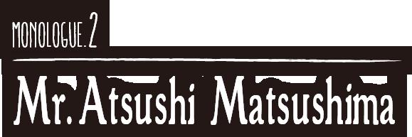 Mr.Atsushi Matsushima